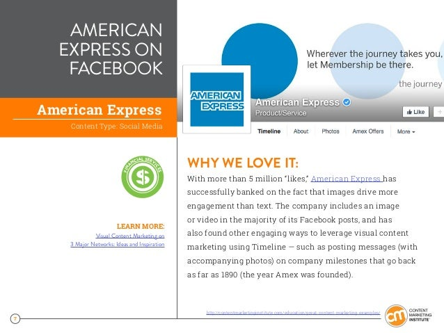 "7 AMERICAN EXPRESS ON FACEBOOK WHY WE LOVE IT: With more than 5 million ""likes,"" American Express has successfully banked ..."