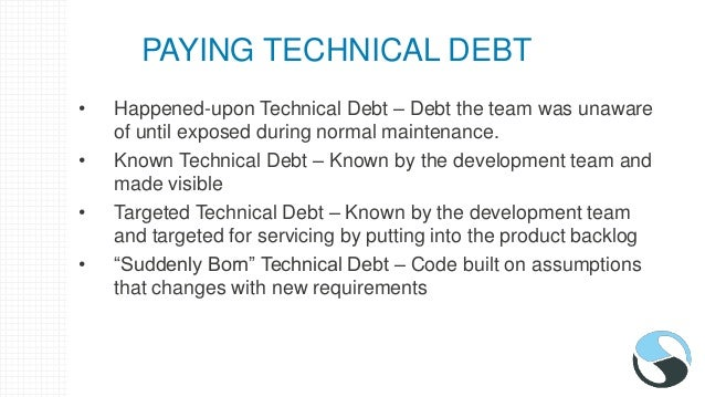 MANAGING THE ACCRUAL OF TECHNICAL DEBT • Simple Design – Follow standard software design patterns • Code Reviews – Reviews...
