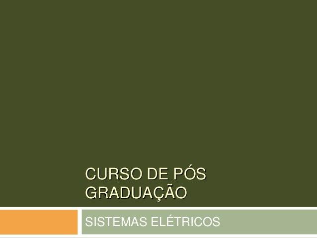 CURSO DE PÓS GRADUAÇÃO SISTEMAS ELÉTRICOS