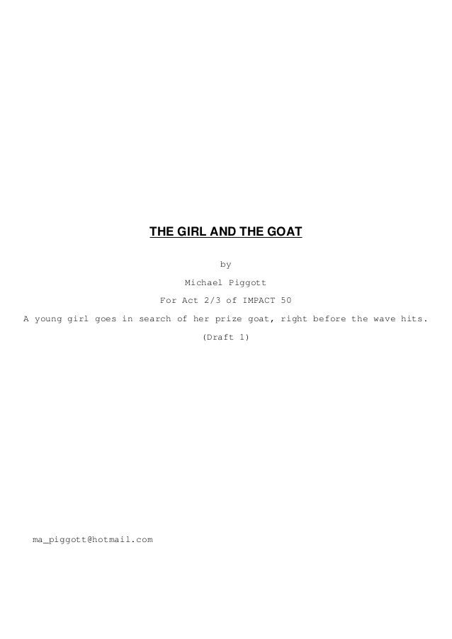 THE GIRL AND THE GOAT by Michael Piggott For Act 2/3 of IMPACT 50 A young girl goes in search of her prize goat, right bef...
