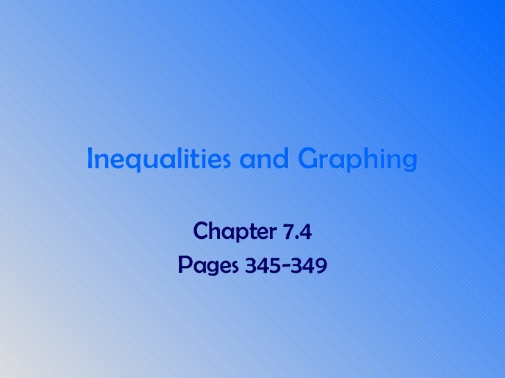 Inequalities and Graphing Chapter 7.4 Pages 345-349