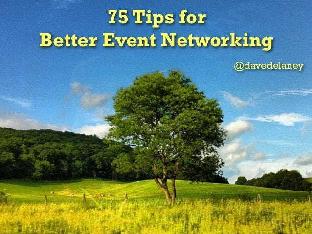 75 Tips for Better Event Networking @davedelaney