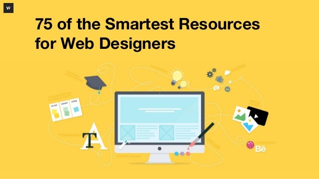 75 of the Smartest Resources for Web Designers