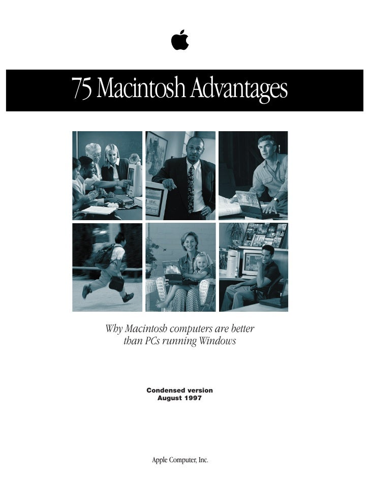 75 Macintosh Advantages        Why Macintosh computers are better       than PCs running Windows               Condensed v...