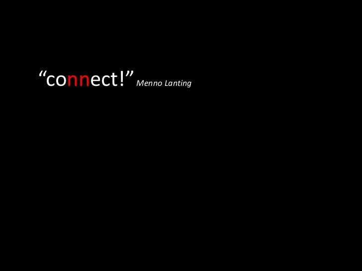 """connect!"" Menno Lanting<br />"