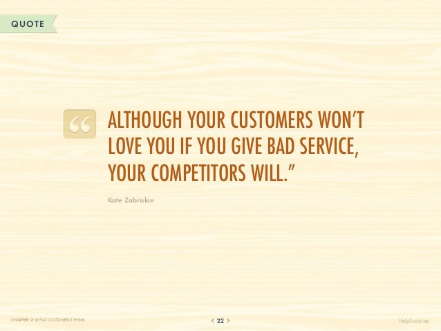 QUOTE                                  Although your customers won't                                  love you if you give...