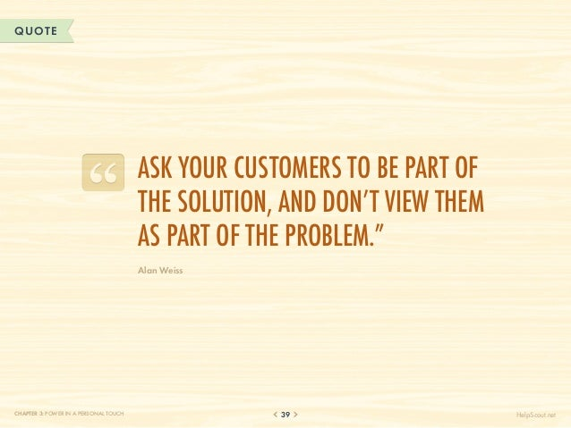 QUOTE                                       Ask your customers to be part of                                       the sol...