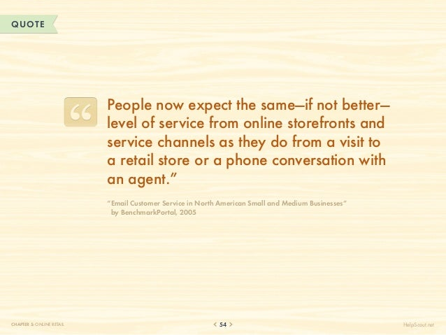 QUOTE                           People now expect the same—if not better—                           level of service from ...