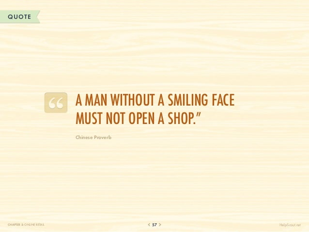 """QUOTE                           A man without a smiling face                           must not open a shop.""""             ..."""