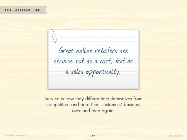 THE BOTTOM LINE                                 Great online retailers see                               service not as a ...
