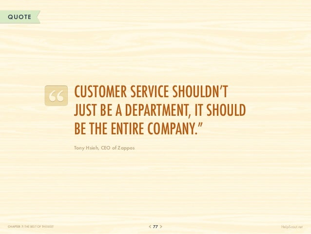 QUOTE                                  Customer service shouldn't                                  just be a department, i...