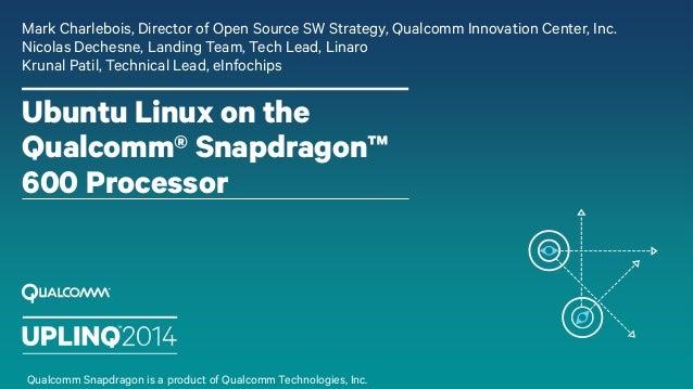 Ubuntu Linux on the Qualcomm Snapdragon 600 Processor