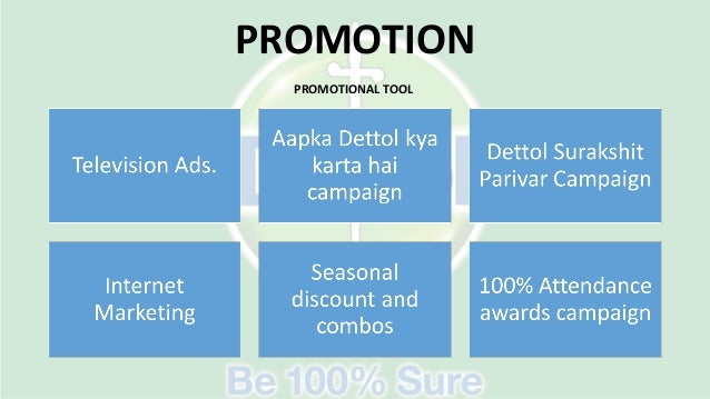 promotional strategy for dettol While its advertising is functional and may not win any awards, at no 2,  chief  strategy officer, south asia, publicis india, brands like dettol and.