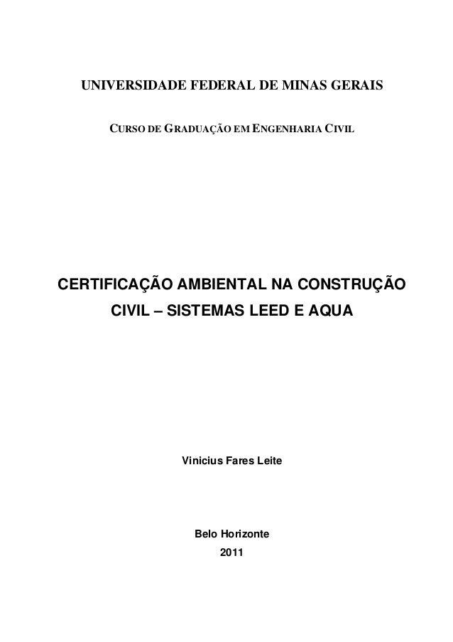 UNIVERSIDADE FEDERAL DE MINAS GERAIS CURSO DE GRADUAÇÃO EM ENGENHARIA CIVIL CERTIFICAÇÃO AMBIENTAL NA CONSTRUÇÃO CIVIL – S...