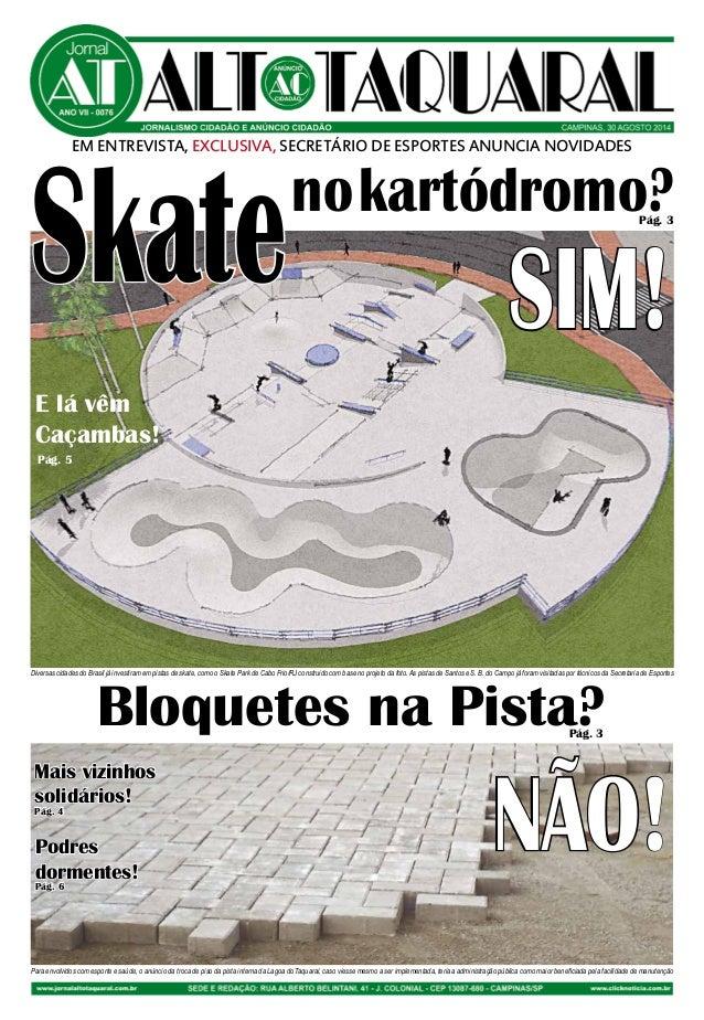 EM ENTREVISTA, EXCLUSIVA, SECRETÁRIO DE ESPORTES ANUNCIA NOVIDADES Skate  no kartódromo?  Pág. 3  SIM!  E lá vêm  Caçambas...