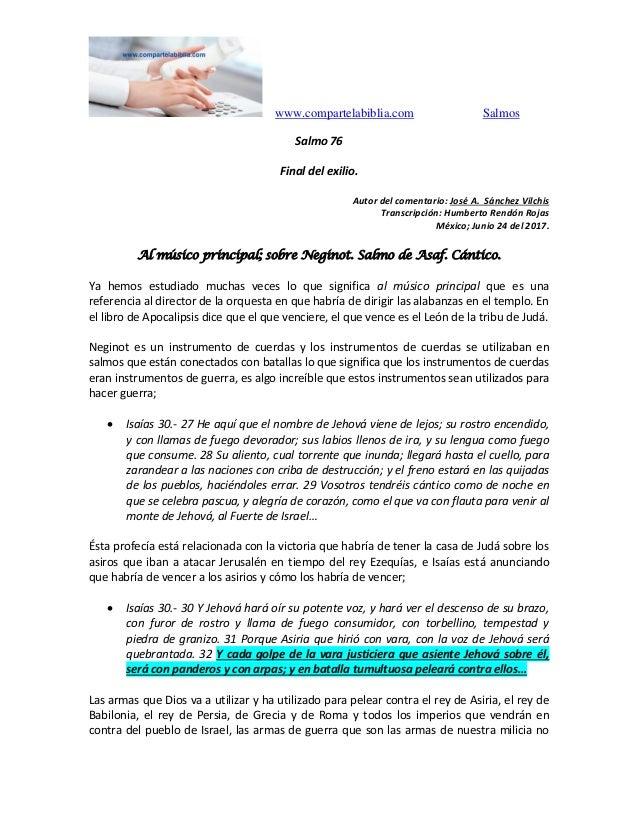 www.compartelabiblia.com Salmos Salmo 76 Final del exilio. Autor del comentario: José A. Sánchez Vilchis Transcripción: Hu...