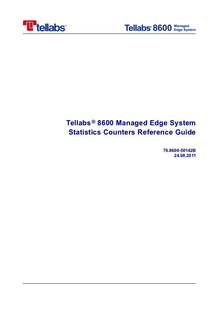 Tellabs ® 8600 Managed Edge System Statistics Counters Reference Guide                          76.8600-50142B            ...