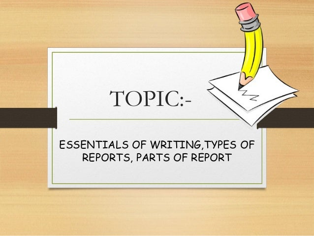 types of reports writing The basic elements of the informal reports technical report writing  the basic elements of the informal reports  the types of writing.