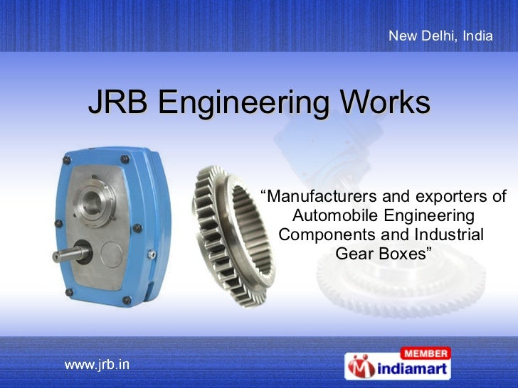 """JRB Engineering Works """" Manufacturers and exporters of Automobile Engineering Components and Industrial  Gear Boxes"""""""