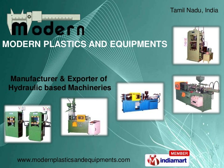 Tamil Nadu, IndiaMODERN PLASTICS AND EQUIPMENTS Manufacturer & Exporter of Hydraulic based Machineries   www.modernplastic...