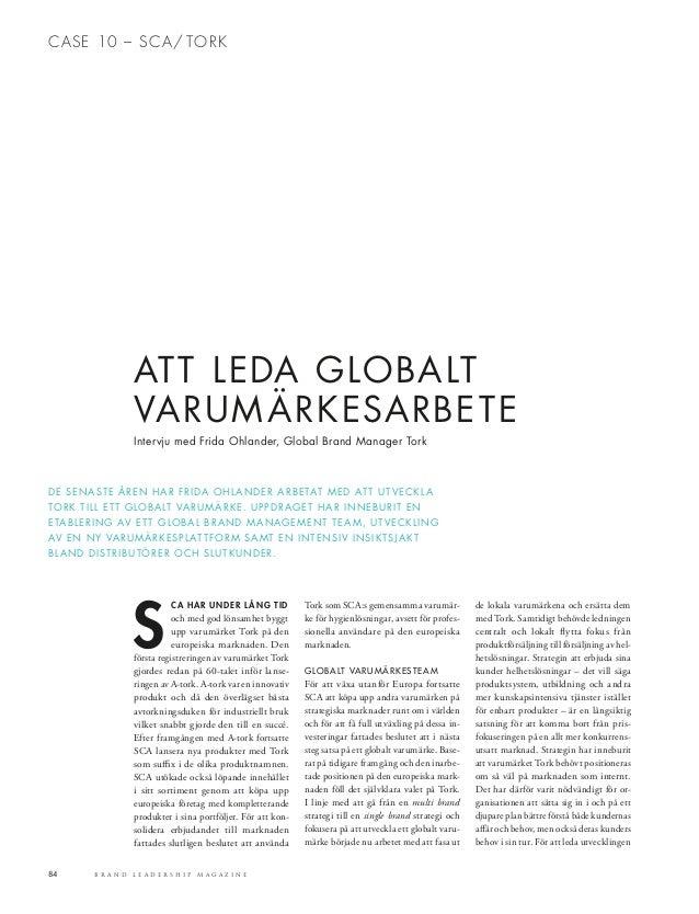 84 B R A N D L E A D E R S H I P M A G A Z I N E ATT LEDA GLOBALT VARUMÄRKESARBETE Intervju med Frida Ohlander, Global Bra...