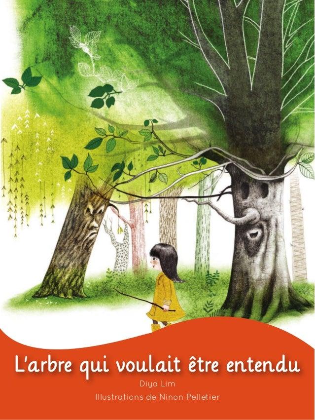L'arbre qui voulait être entendu Diya Lim Illustrations de Ninon Pelletier