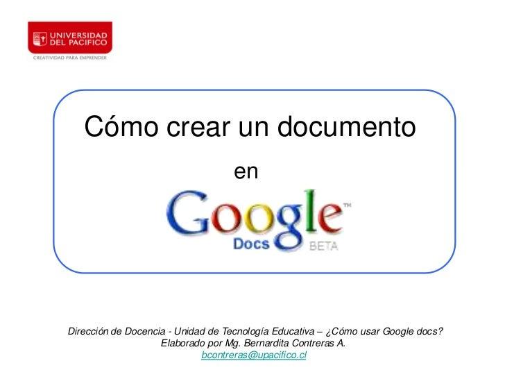 Cómo crear un documento                                   enDirección de Docencia - Unidad de Tecnología Educativa – ¿Cómo...