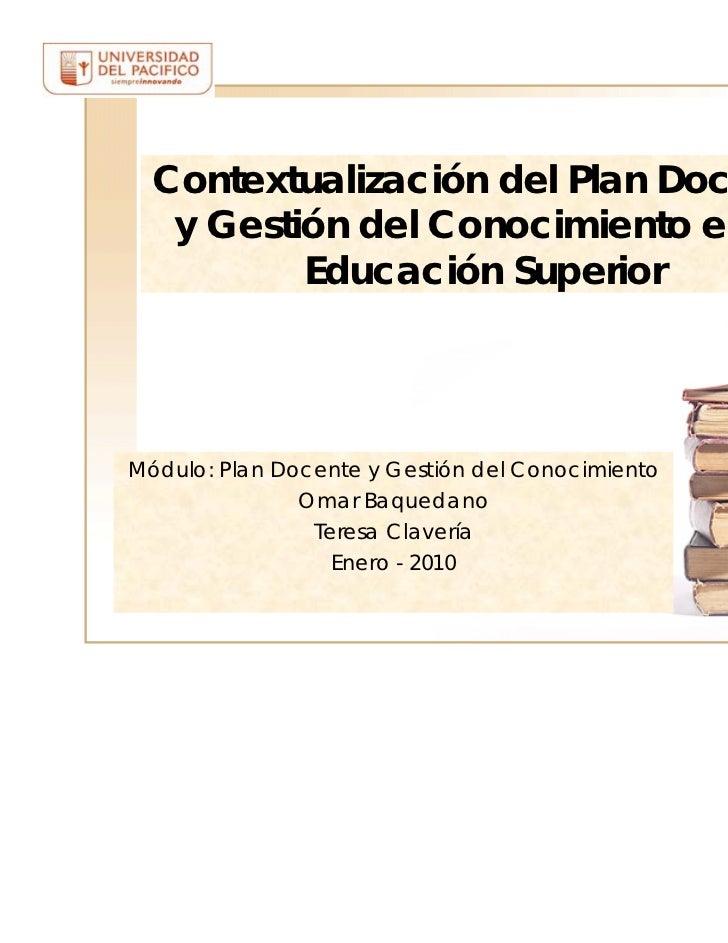 Contextualización del Plan Docente   y Gestión del Conocimiento en la          Educación SuperiorMódulo: Plan Docente y Ge...