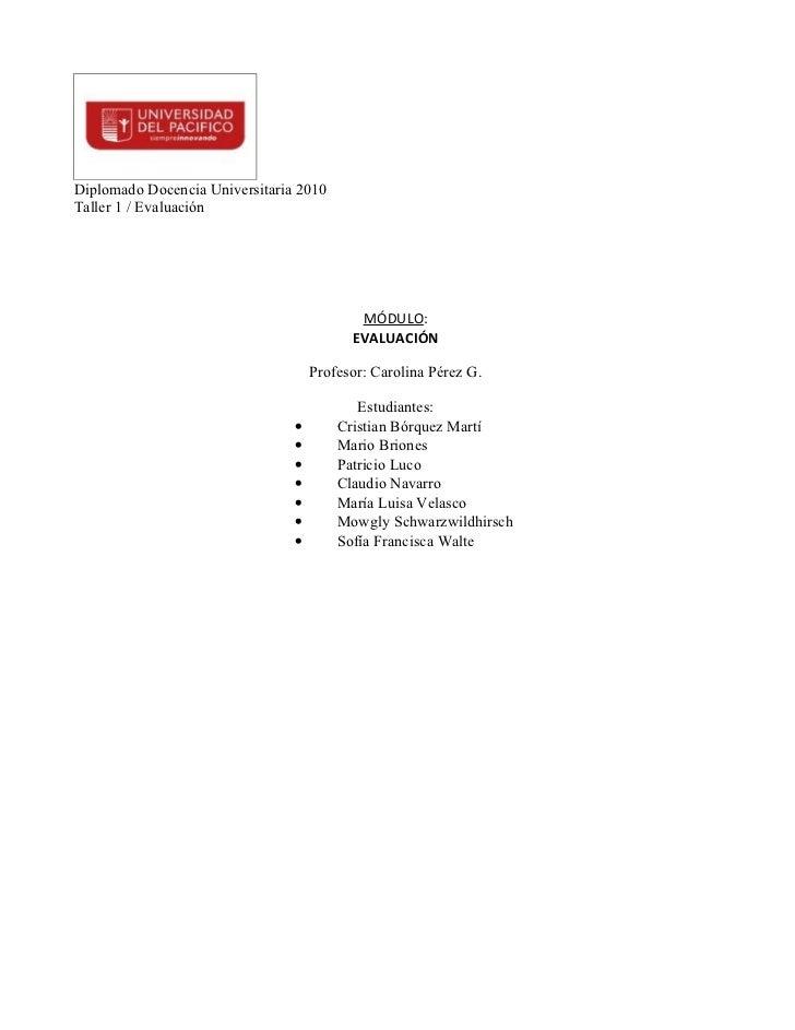 Diplomado Docencia Universitaria 2010Taller 1 / Evaluación                                           MÓDULO:              ...