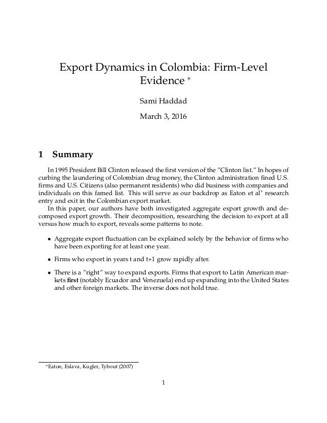 Export Dynamics in Colombia: Firm-Level Evidence ∗ Sami Haddad March 3, 2016 1 Summary In 1995 President Bill Clinton rele...
