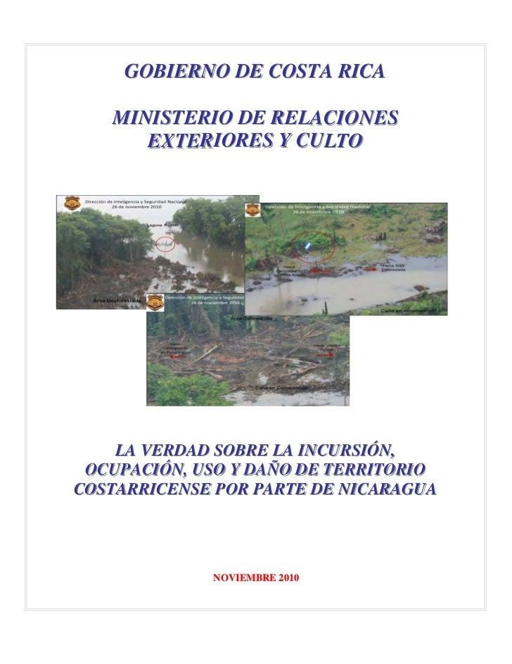 GOBIERNO DE COSTA RICA   MINISTERIO DE RELACIONES      EXTERIORES Y CULTO          R    LA VERDAD SOBRE LA INCURSIÓN,,    ...