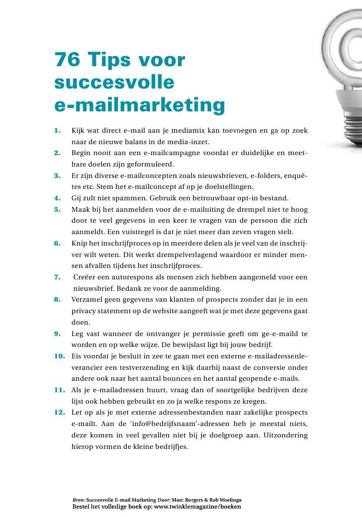 76 Tips voor succesvolle e-mailmarketing 1.   Kijk wat direct e-mail aan je mediamix kan toevoegen en ga op zoek      naar...