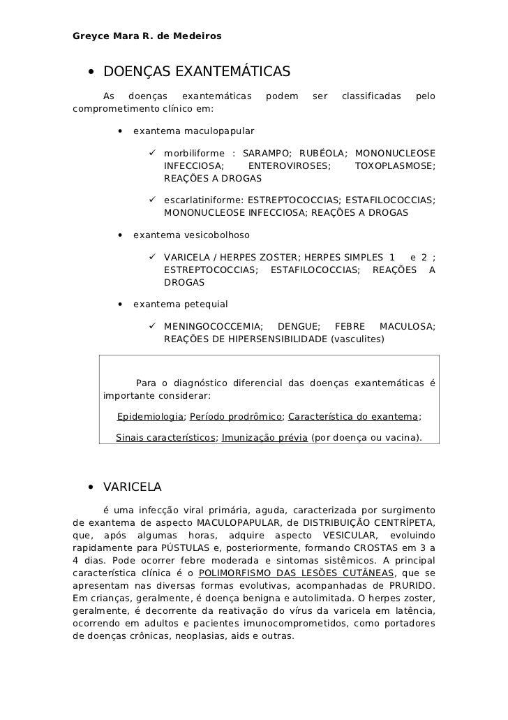 Greyce Mara R. de Medeiros   • DOENÇAS EXANTEMÁTICAS     As   doenças    exantemáticas     podem     ser   classificadas  ...