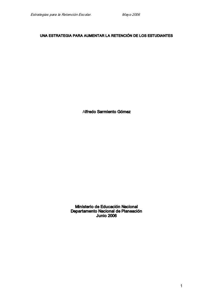 EstrategiasparalaRetenciónEscolar.Mayo2006      UNAESTRATEGIAPARAAUMENTARLARETEN...