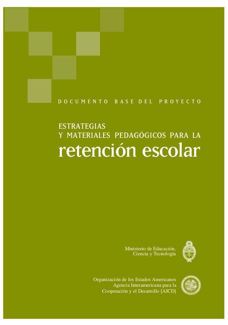 DOCUMENTO         BASEDEL            PROYECTOESTRATEGIASY MATERIALES  PEDAGÓGICOS PARA LAretención escolar                ...