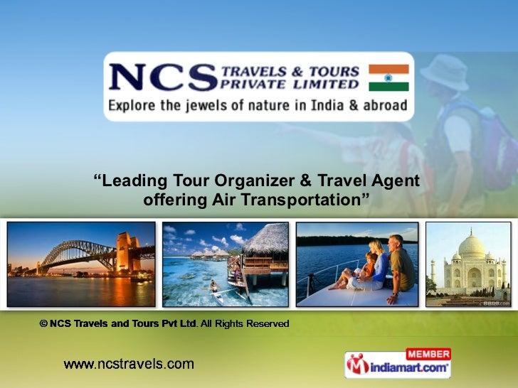 """ Leading Tour Organizer & Travel Agent  offering Air Transportation"""