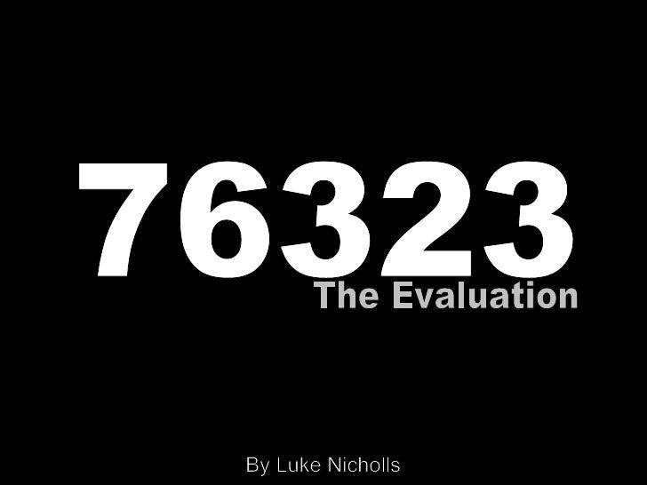 76323 The Evaluation By Luke Nicholls