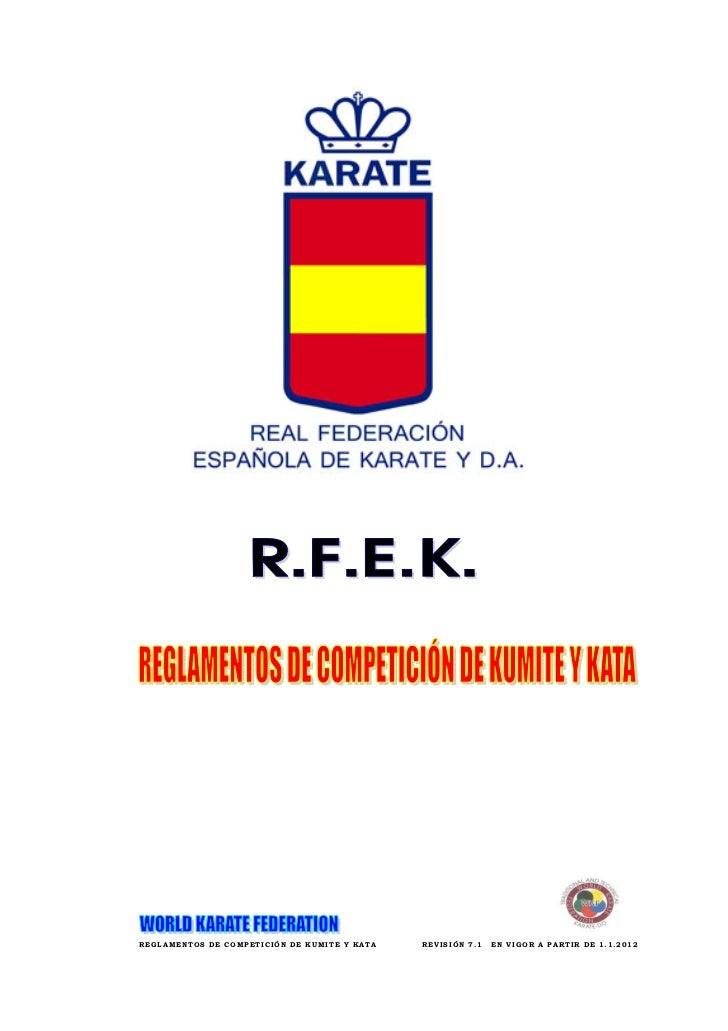 REGLAMENTOS DE COMPETICIÓN DE KUMITE Y KATA   REVISIÓN 7.1   EN VIGOR A PARTIR DE 1.1.2012