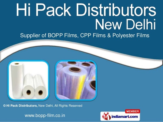 Supplier of BOPP Films, CPP Films & Polyester Films© Hi Pack Distributors, New Delhi, All Rights Reserved              www...