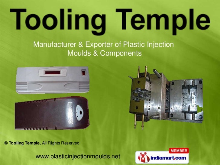 Manufacturer & Exporter of Plastic Injection                       Moulds & Components© Tooling Temple, All Rights Reserve...
