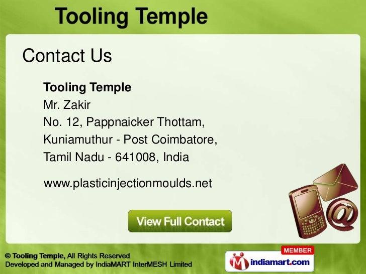 Contact Us  Tooling Temple  Mr. Zakir  No. 12, Pappnaicker Thottam,  Kuniamuthur - Post Coimbatore,  Tamil Nadu - 641008, ...