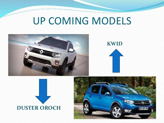 UP COMING MODELS KWID DUSTER OROCH