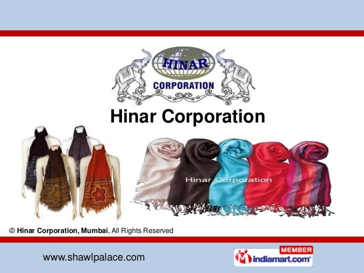 Hinar Corporation<br />©Hinar Corporation, Mumbai, All Rights Reserved<br />www.shawlpalace.com<br />