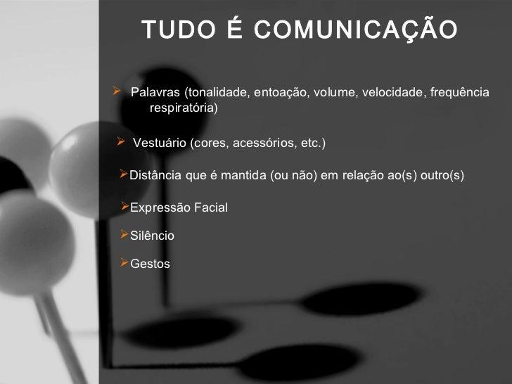 Estilos Comunicacionais Embora tenhamos diferentes formas de comunicar com os outros, possuímos um    estilo relativamente...