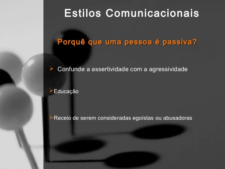 Estilos Comunicacionais  Estilo ManipuladorUtilização da linguagem como disfarce, para concretizar osseus objectivosLing...