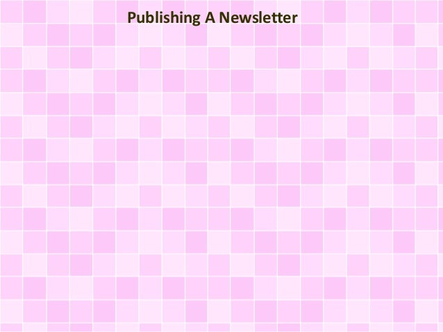 Publishing A Newsletter