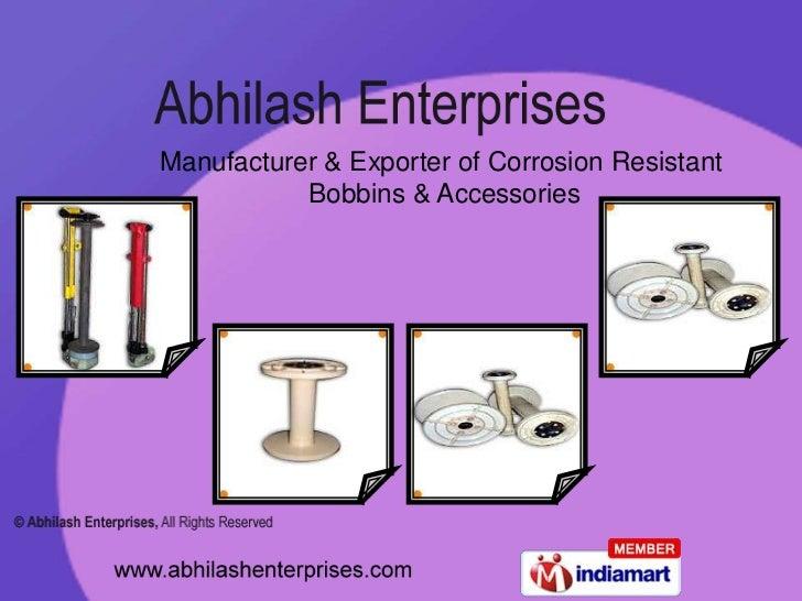 Manufacturer & Exporter of Corrosion Resistant<br /> Bobbins & Accessories<br />