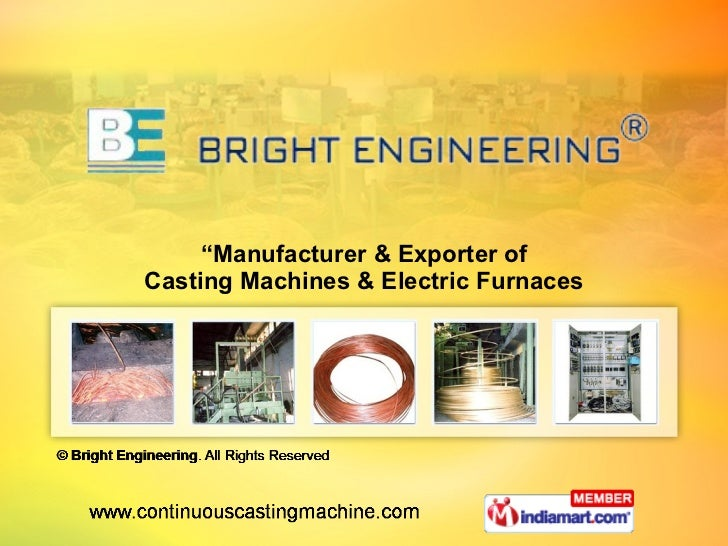 """ Manufacturer & Exporter of  Casting Machines & Electric Furnaces"