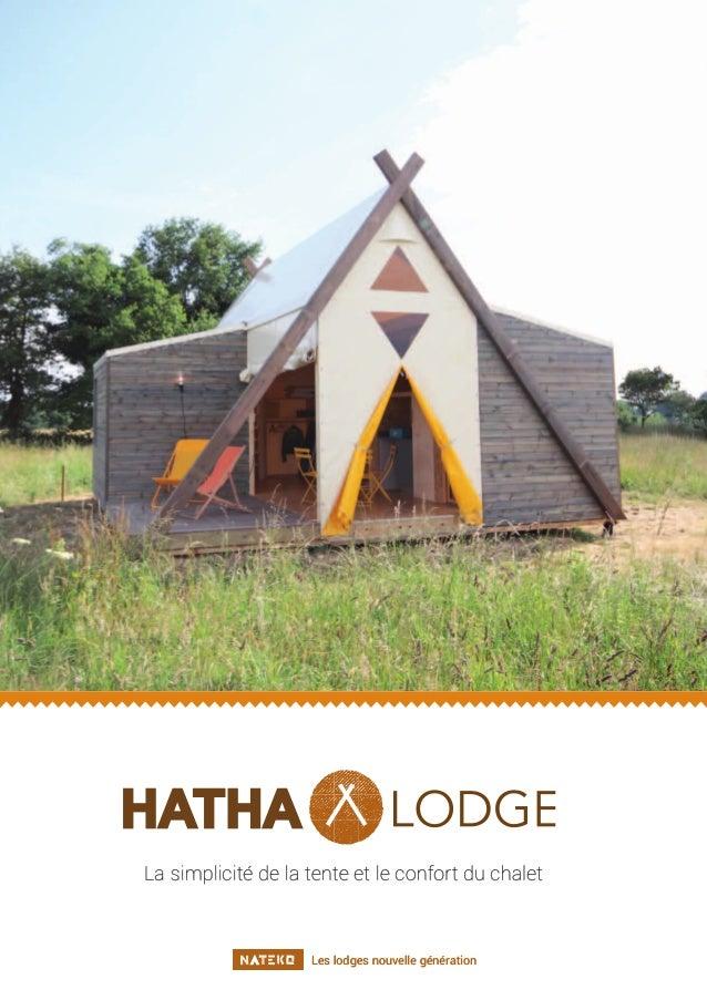HATHA La simplicité de la tente et le confort du chalet les lodges nouvelle génération