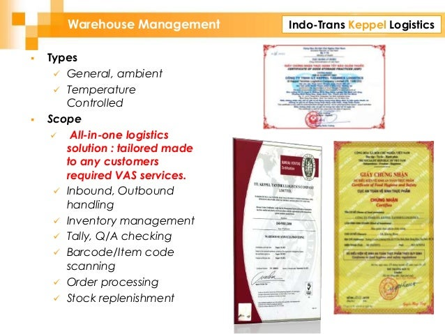 Indo-Trans Keppel LogisticsWarehouse Management  Types  General, ambient  Temperature Controlled  Scope  All-in-one l...
